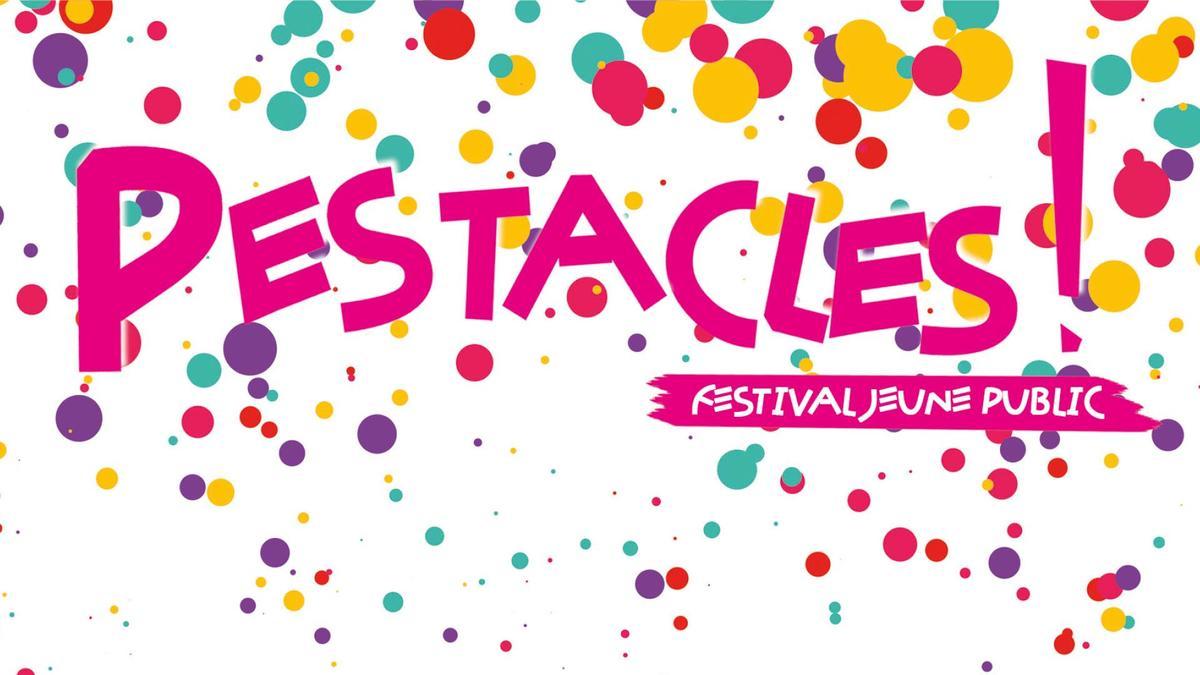 Pestacles! Festival jeune public du 6 au 10 février.jpg