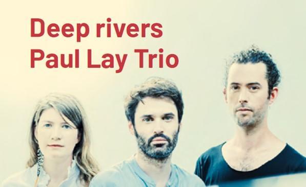 Deep rivers Paul Lay Trio