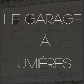 Le Garage à Lumières