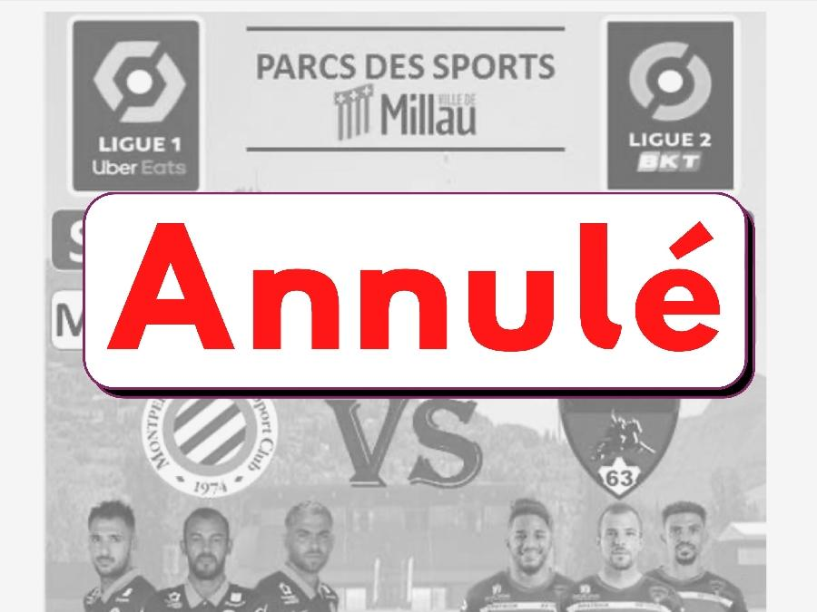 Match amical annulé MHSC Montpellier / Clermont FOOT