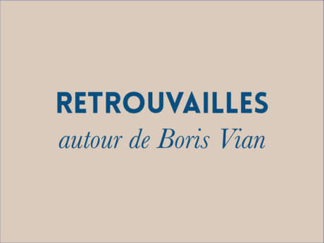 Lecture musicale Retrouvailles autour de Boris Vian