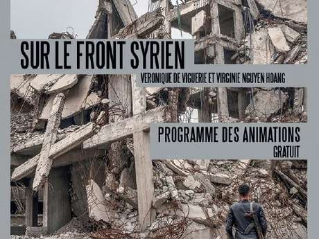 """Autour de l'exposition """"Sur le Front Syrien"""", programme des animations"""