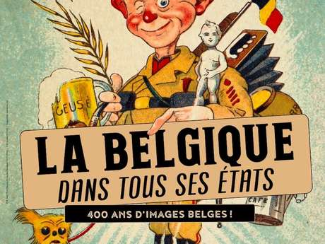 "Exhibition: ""Belgium in one hell of state ! """