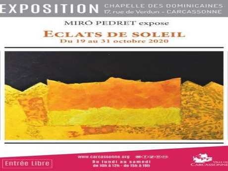 EXPOSITION - MIRO PEDRET - ECLATS DE SOLEIL