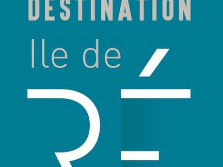 DESTINATION ILE DE RÉ - OFFICE DE TOURISME