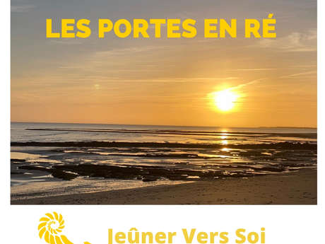SEMAINE D'IMMERSION JEÛNE EN DIALOGUE CONSCIENT AU BORD DE LA PLAGE AUX PORTES EN RÉ