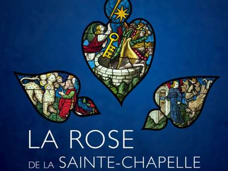 Exposition - La Rose de la Sainte Chapelle