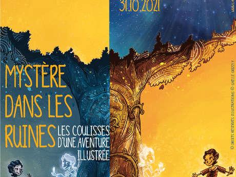 Exposition - « Mystère dans les ruines. Les coulisses d'une aventure illustrée »