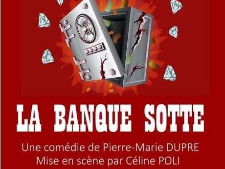 Théâtre - Troupe du LAC - La banque... sotte