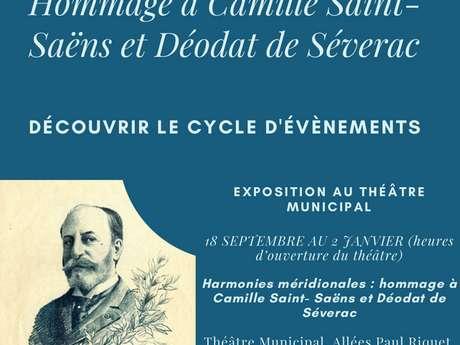 EXPOSITION HARMONIES MERIDIONALES : HOMMAGE À CAMILLE SAINT-SAENS ET DEODAT DE SEVERAC