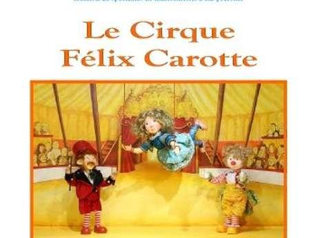 LE CIRQUE DE FÉLIX CAROTTE - FESTIVAL GRANDS ZYEUX PTITES ZOREILLES