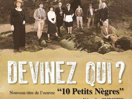 """""""Les Dix Petits Nègres"""" / """"Devinez qui ?"""" par la troupe Issue de Secours"""