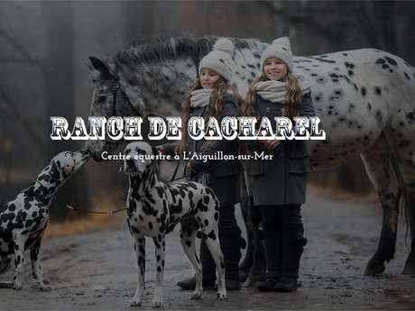 """CENTRE ÉQUESTRE """"LE RANCH DE CACHAREL"""""""