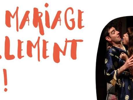 """Théâtre : """"Un Mariage Follement Gai!"""""""