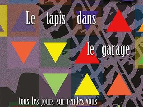 """Exposition """"Le Tapis dans le Garage"""" aux Ateliers"""