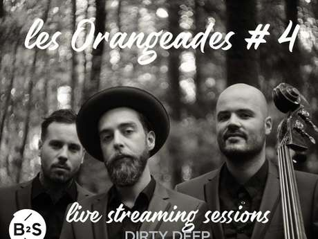 Les Orangeades : Dirty Deep, live streaming session