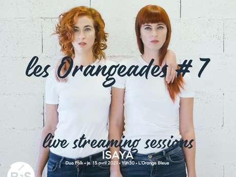 Les Orangeades 7 : ISAYA