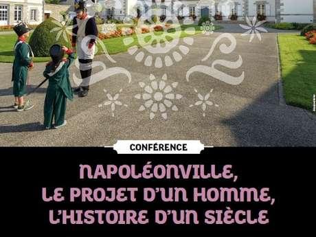 """Conference """"napoleonville - le projet d'un homme l'histoire d'un siècle"""