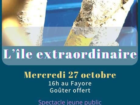 """Spectacle """"L'île extraordinaire"""""""