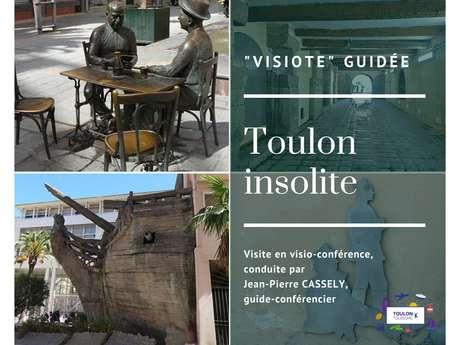 """Toulon Insolite - """"La Visiote"""" (visite guidée virtuelle)"""