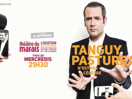 Tanguy Pastureau - N'est pas célèbre