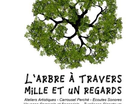 """Fête de la nature """"L'arbre à travers mille et un regards """""""