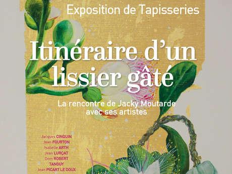 """Exposition de Tapisseries """"itinéraire d'un lissier gâté """""""