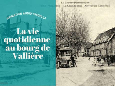 Animation audio-visuelle : la vie quotidienne au bourg de Vallière (1860-1960)