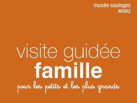 VISITE FAMILLE AU MUSEE SOULAGES