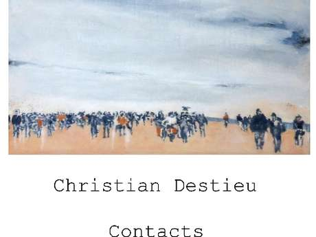 Exposition : « Contacts » de Christian Destieu