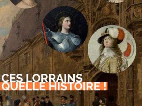 VISITE THÉÂTRALISÉE : CES LORRAINS, QUELLE HISTOIRE !