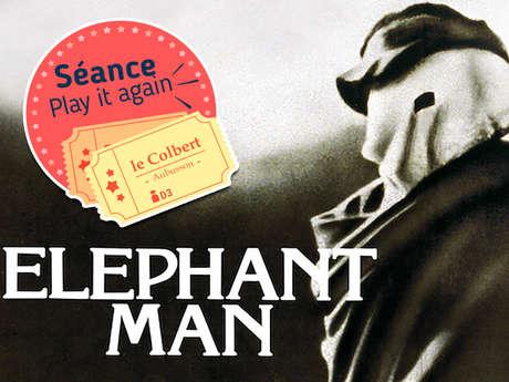 Séance cinéma play it again ! : Elephant Man