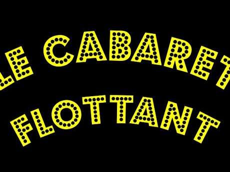 Le Cabaret flottant fête les 20 ans de l'Archipel ! / Joseph K. productions