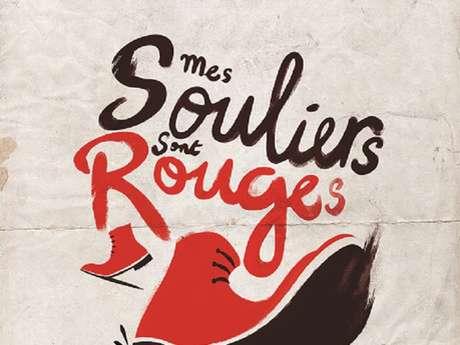 Le Concert du Mois : Mes Souliers Sont Rouges