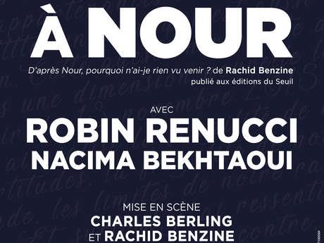 """""""Lettres à Nour"""" avec Robin Renucci - Report du spectacle du 07/04/2020"""