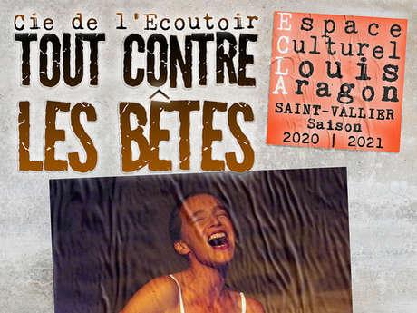 """Théâtre """"Tout contre les bêtes"""""""