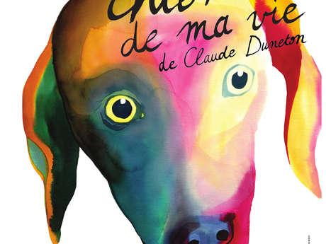 """""""La chienne de ma vie"""", en hommage à Claude Duneton - Report du spectacle du 01/04/2020"""