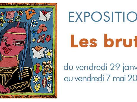 Exposition - Les bruts - ATTENTION ! Nouvelle date d'exposition à venir.