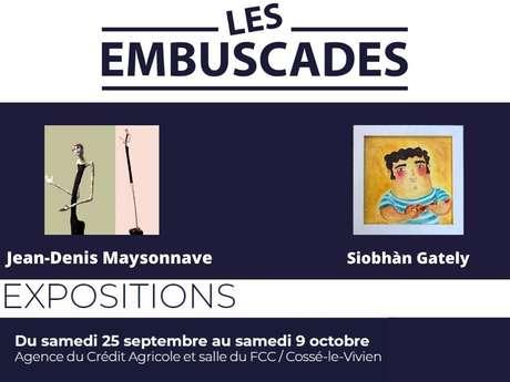 EXPO LES EMBUSCADES : SIOBHÀN GATELY / JEAN-DENIS MAYSONNAVE
