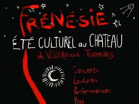 FRENESIE - ETE CULTUREL AU CHATEAU DE VILLEROUGE-TERMENES