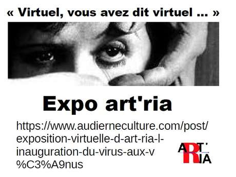 Exposition Virtuelle d'Art'Ria : l'inauguration, du virus aux Vénus