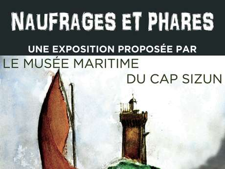 """Exposition """"Naufrages et phares"""""""