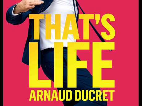 HUMOUR ARNAUD DUCRET « THAT'S LIFE »