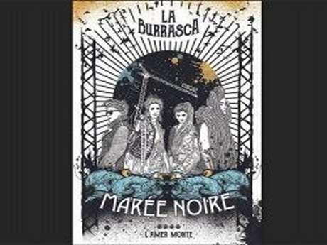 Festival désarticulé - MAREE NOIRE, La Burrasca