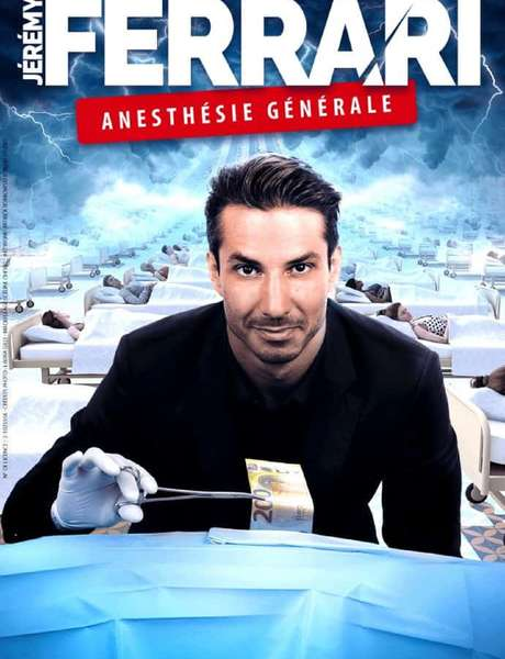 One Man Show : Jérémy Ferrari - Anesthésie Générale