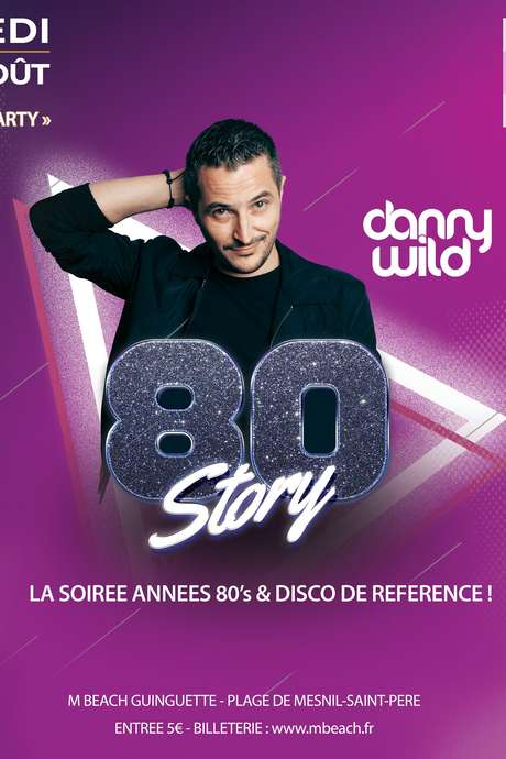 """""""80 Story"""" avec Danny Wild pour la """"Closing"""" du Mbeach"""