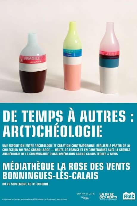 """Exposition """"De temps à autres : ar(t)chéologie"""""""