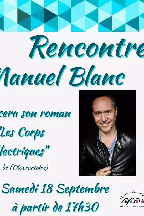 RENCONTRE/DEDICACE AVEC L'AUTEUR MANUEL BLANC