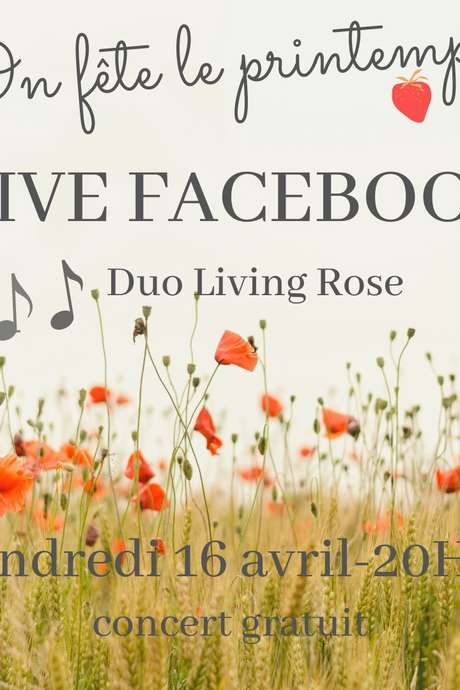 CONCERT LIVE - LIVING ROSE FETE LE PRINTEMPS
