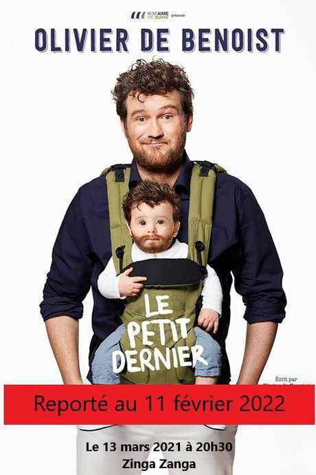 REPORTE AU 11 FEVRIER 2022 - OLIVIER DE BENOIST - LE PETIT DERNIER